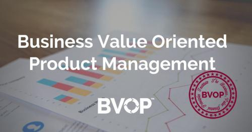 Business Value-Oriented Product Management