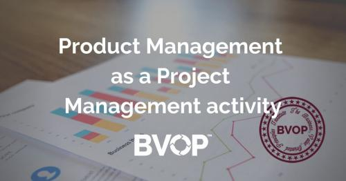 Product Management as Project Management activity
