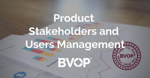 Product Stakeholders, User Management and research sessions
